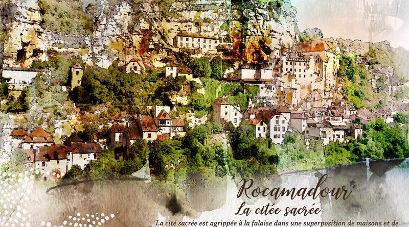 Rocamadour, la citée sacrée